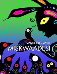Walking with Miskwaadesi