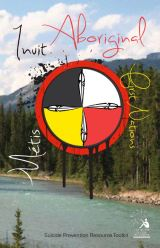 First Nations Metis Inuit Suicide Prevention Toolkit